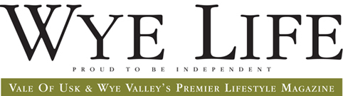 Wye Life Magazine - Vale of Use & Wye Valleys' Premier Lifestyle Magazine